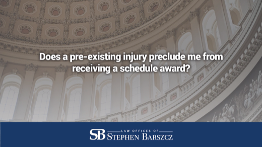 Does a pre-existing injury preclude me from receiving a schedule award?