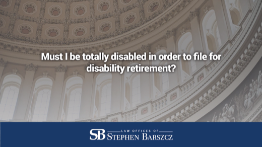 Must I be totally disabled in order to file for disability retirement?