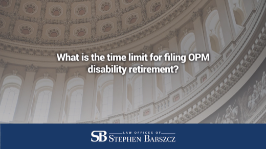 What is the time limit for filing OPM disability retirement?