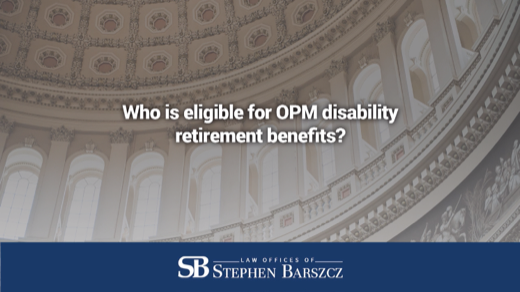 Who is eligible for OPM disability retirement benefits?