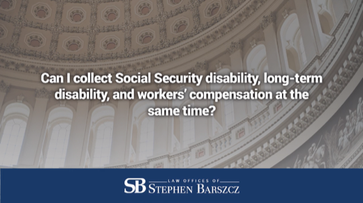 Can I collect Social Security disability, long-term disability, and workers' compensation at the same time?