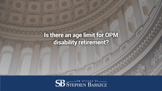 Is there an age limit for OPM disability retirement?
