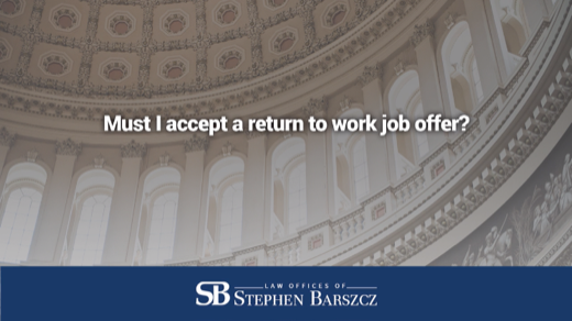 Must I accept a return to work job offer?